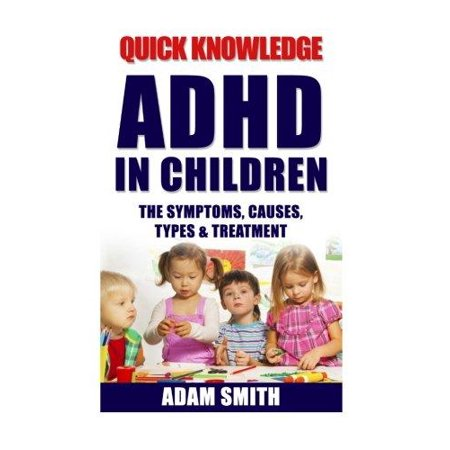 Adhd In Children  The Symptoms  Causes  Types   Treatment