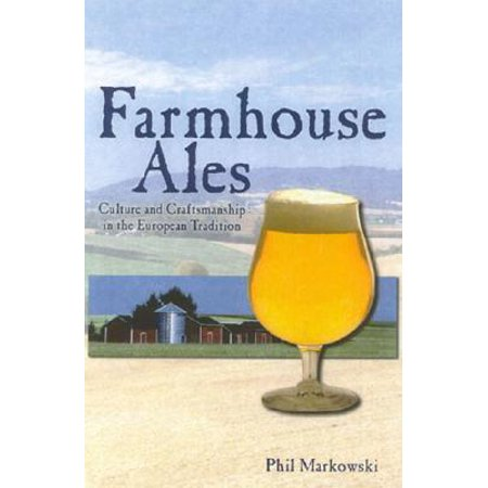 Farmhouse Ales : Culture and Craftsmanship in the European Tradition (Mcsorleys Old Ale House)