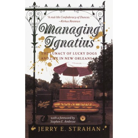 Managing Ignatius : The Lunacy of Lucky Dogs and Life in New - Halloween Dog Events New Orleans