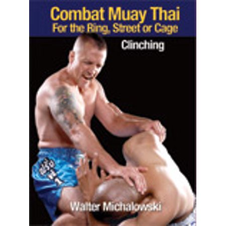 Combat Muay Thai Ring Street Cage Clinching DVD - Clinching Ring