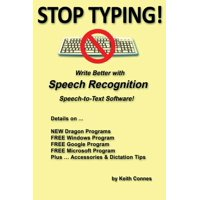 Stop Typing!: Write Better with Speech Recognition Speech-To-Text Software! (Paperback)
