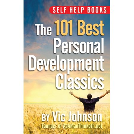 Self Help Books: The 101 Best Personal Development Classics -