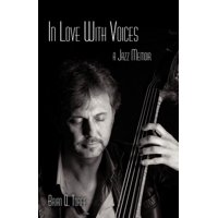 In Love with Voices : A Jazz Memoir