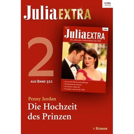 Julia Extra Band 322 - Titel 2: Die Hochzeit des Prinzen -