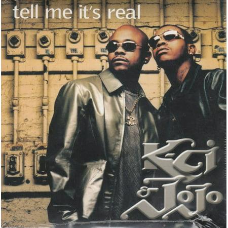 Tell Me It's Real - K-CI & JoJo (K Ci & Jojo Just For Your Love)