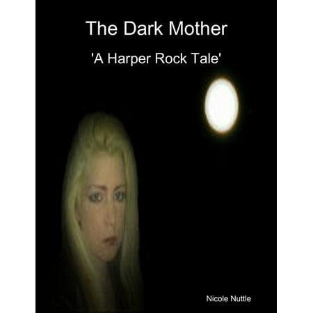 The Dark Mother : A Harper Rock Tale - eBook ()