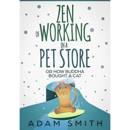 Zen of Working in a Pet Store Or How Buddha Bought a Cat -