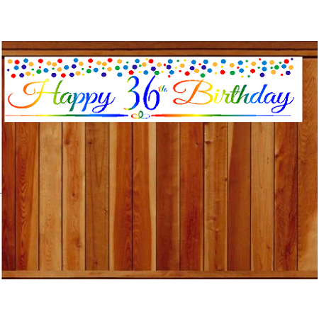 Item#036RPB Happy 36th Birthday Rainbow Wall Decoration Indoor / OutDoor Party Banner (10 x - Rainbow Happy Birthday