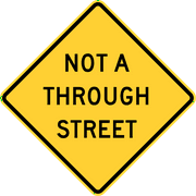 Traffic Signs - Not a through street, Florida, California 12 x 18 Peel-n-Stick Sign Street Weather Approved Sign