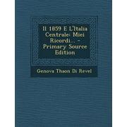 Il 1859 E L'Italia Centrale : Miei Ricordi...