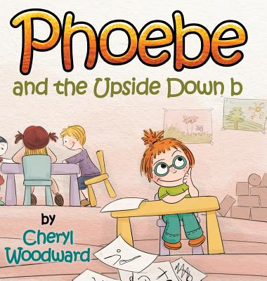 Phoebe and the Upside Down B (Hardcover)