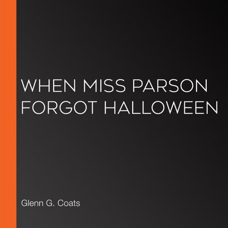 When Miss Parson Forgot Halloween - Audiobook - When Is Halloweeen