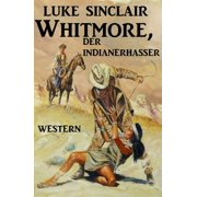 Whitmore, der Indianerhasser - eBook