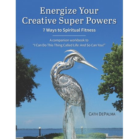 Energize Your Creative Super Powers: 7 Ways to Spiritual Fitness (Paperback)