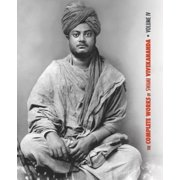 Complete Works of Swami Vivekananda: The Complete Works of Swami Vivekananda, Volume 4 (Paperback)