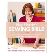 May Martin's Sewing Bible: 40 Years of Tips and Tricks (Hardcover)