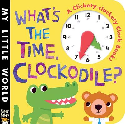Whats the Time Clockodile (Board Book)