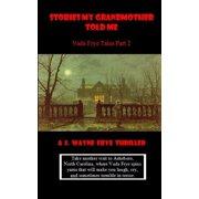 Vada Frye: Stories My Grandmother Told Me: Vada Frye Tales - Part 2 (Paperback)