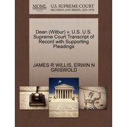 Dean (Wilbur) V. U.S. U.S. Supreme Court Transcript of Record with Supporting Pleadings