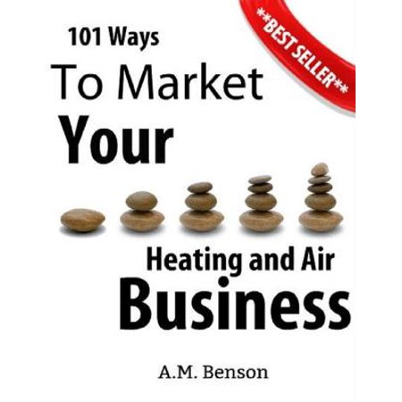 101 Ways to Market Your Heating and Air Business -