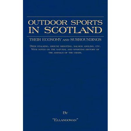 Outdoor Sports In Scotland: Deer Stalking, Grouse & Pheasant Shooting, Fox Hunting, Salmon & Trout Fishing, Golf, Curling Etc. - (Best Golf In Scotland)
