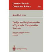 Lecture Notes in Computer Science: Design and Implementation of Symbolic Computation Systems: International Symposium, Disco '92, Bath, U.K., April 13-15, 1992. Proceedings (Paperback)