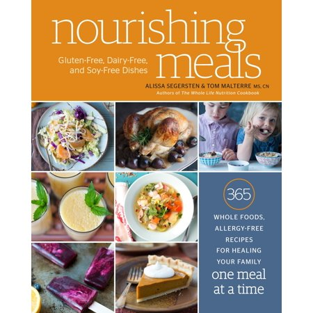 Whole Food Meal (Nourishing Meals : 365 Whole Foods, Allergy-Free Recipes for Healing Your Family One Meal at a)