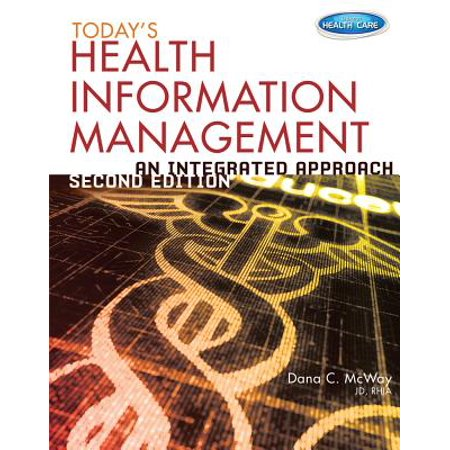 Today's Health Information Management : An Integrated (Todays Health Information Management An Integrated Approach)