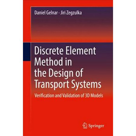 Discrete Element Method in the Design of Transport Systems : Verification and Validation of 3D Models