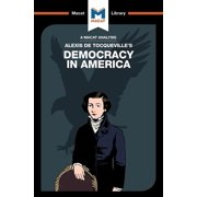 Macat Library: An Analysis of Alexis de Tocqueville's Democracy in America (Paperback)