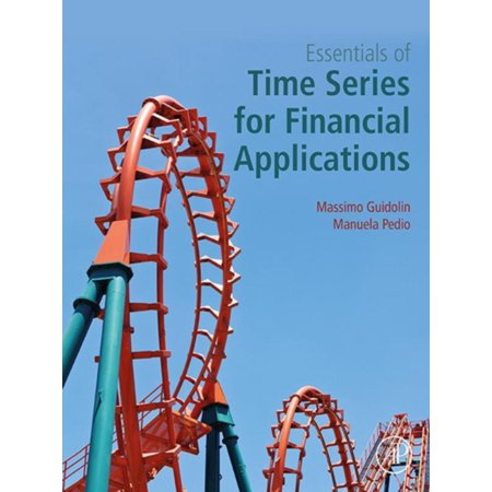 Modeling Financial Time Series (Essentials of Time Series for Financial Applications - eBook)