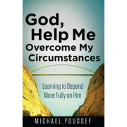 God, Help Me Overcome My Circumstances - eBook