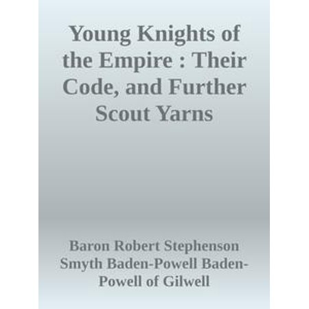 Young Knights of the Empire : Their Code, and Further Scout Yarns - eBook](The Knight Shop Discount Code)