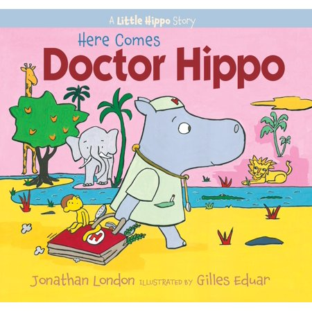 Here Comes Doctor Hippo : A Little Hippo Story (Clap Hands Here Comes Charlie Short Story)