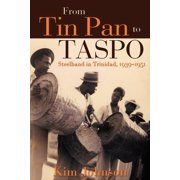 From Tin Pan to Taspo: Steelband in Trinidad, 1939-1951 (Paperback)