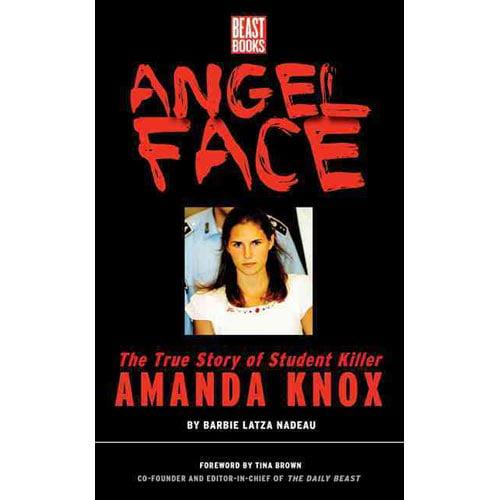Angel Face: The True Story of Student Killer Amanda Knox