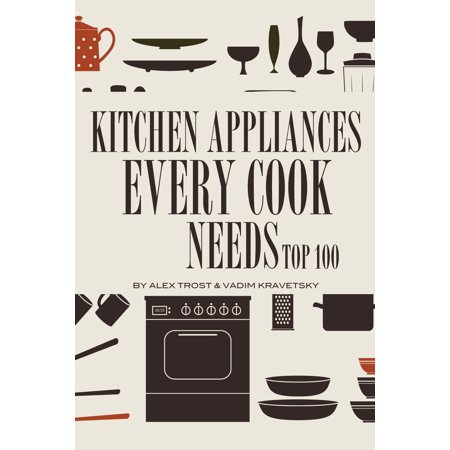 Kitchen Appliances Every Need Cook Needs: Top 100 - eBook Are you looking for a journey that will take you through Kitchen Appliances Every Cook Needs: Top 100, along with funny comments and a word puzzle? Then this book is for you. Whether you are looking at this book for curiosity, choices, options, or just for fun; this book fits any criteria. Creating Kitchen Appliances Every Cook Needs: Top 100 did not happen quickly. It is thorough look at accuracy and foundation before the book was even started. This book was created to inform, entertain and maybe even test your knowledge. By the time you finish reading this book you will want to share it with others.