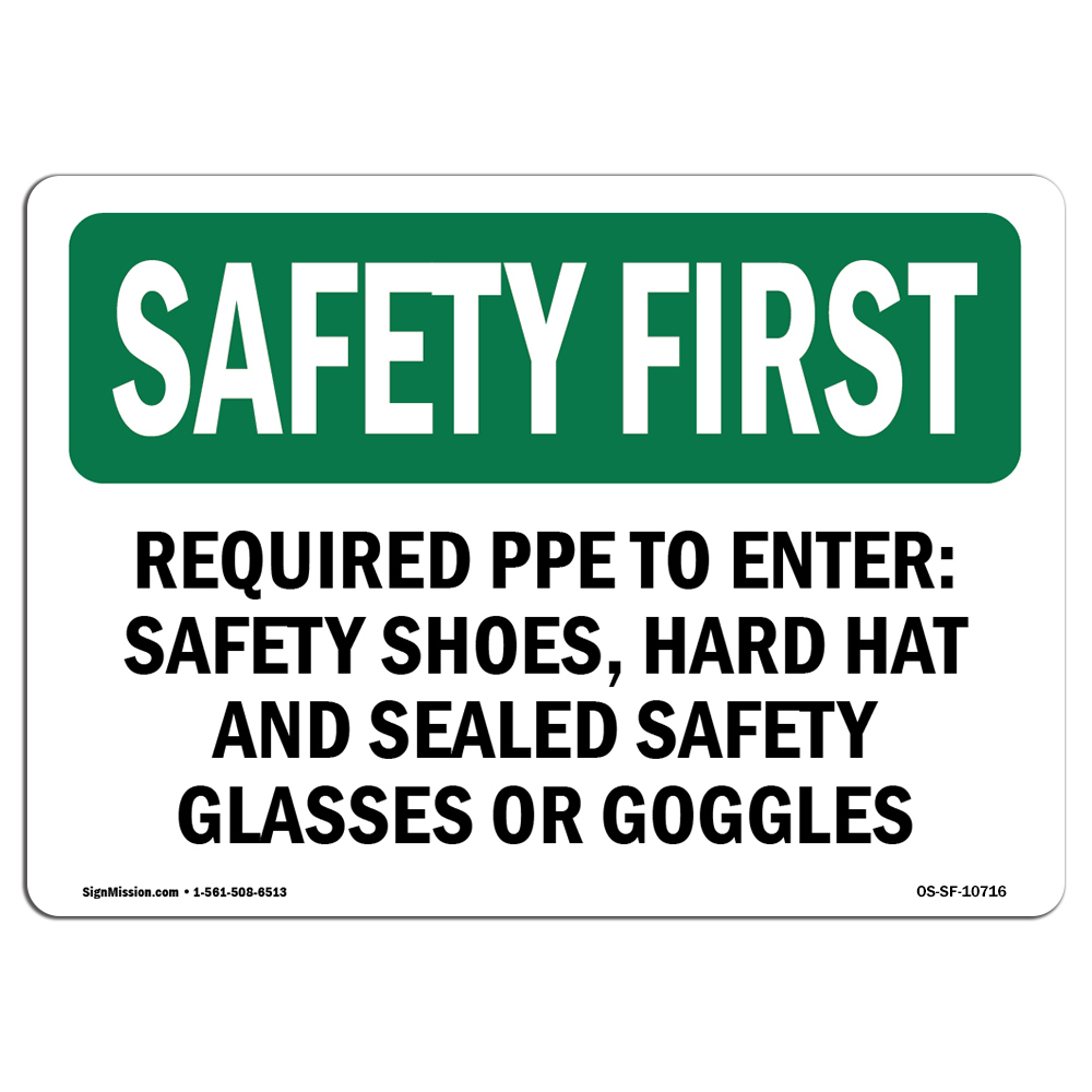 OSHA SAFETY FIRST Sign - Required PPE To Enter Safety Shoes, Hard | Choose from: Aluminum, Rigid Plastic or Vinyl Label Decal | Protect Your Business, Work Site, Warehouse | Made in the USA