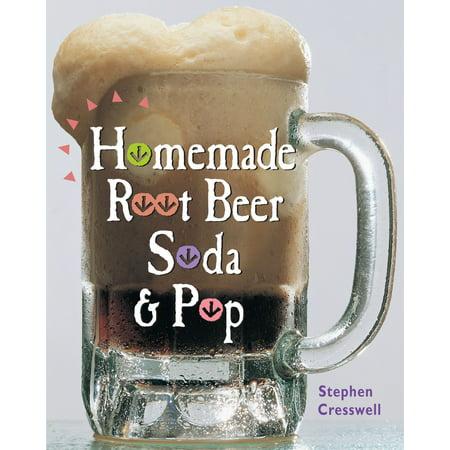 Homemade Root Beer, Soda & Pop - eBook