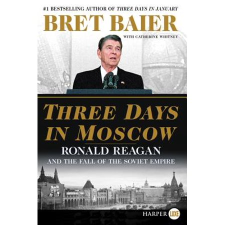 Ronald Reagan Baseball - Three Days in Moscow : Ronald Reagan and the Fall of the Soviet Empire