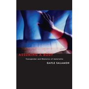 Assuming a Body: Transgender and Rhetorics of Materiality (Hardcover)