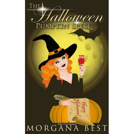 The Halloween Pumpkin Spell (Witch Cozy Mystery) - eBook - Spell Speaking Witch