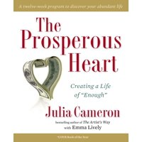 """The Prosperous Heart : Creating a Life of """"Enough"""""""