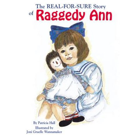 Real-For-Sure Story of Raggedy Ann - Raggedy Ann