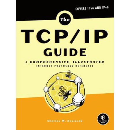 The Tcp Ip Guide  A Comprehensive  Illustrated Internet Protocols Reference