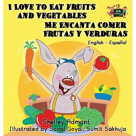 I Love to Eat Fruits and Vegetables Me Encanta Comer Frutas y Verduras : English Spanish Bilingual Edition (Mesa Para Ni??os Comer)
