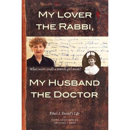 (My Lover the Rabbi, My Husband the Doctor: What More Could a Jewish Girl Want? (Paperback))