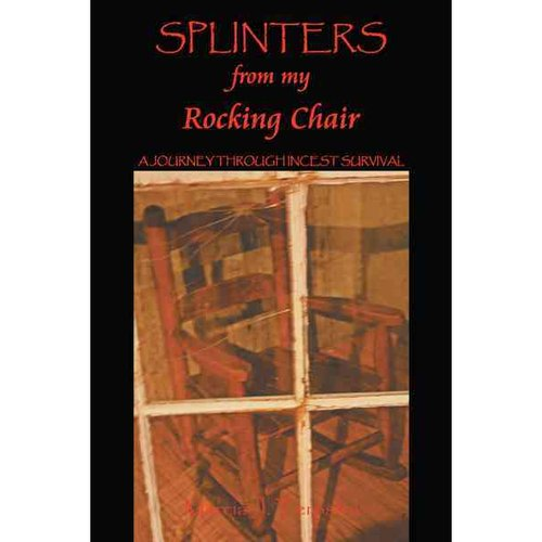 Splinters from My Rocking Chair: A Journey Through Incest Survival