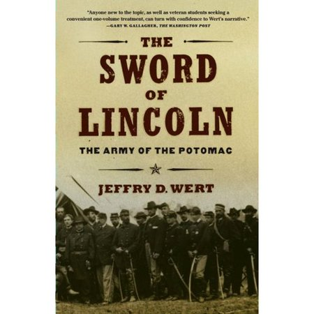 The Sword Of Lincoln  The Army Of The Potomac