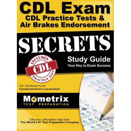 CDL Exam Secrets - CDL Practice Tests & Air Brakes Endorsement Study Guide : CDL Test Review for the Commercial Driver's License (Cdl Class B Practice Test Air Brakes)